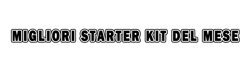 Migliori Starter Kit del mese